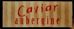 Recette Caviar d'aubergine
